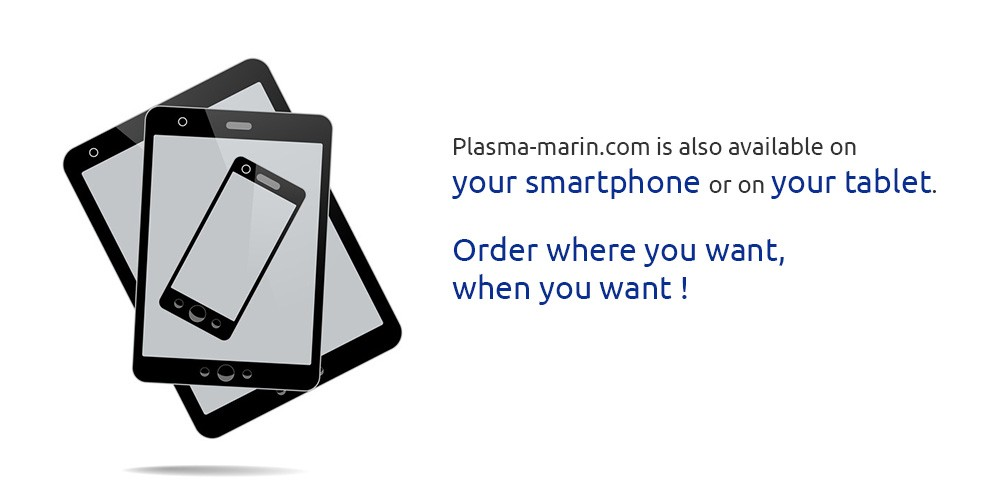 Plasma-marin.com is also available on your smarthphone or on your tablet