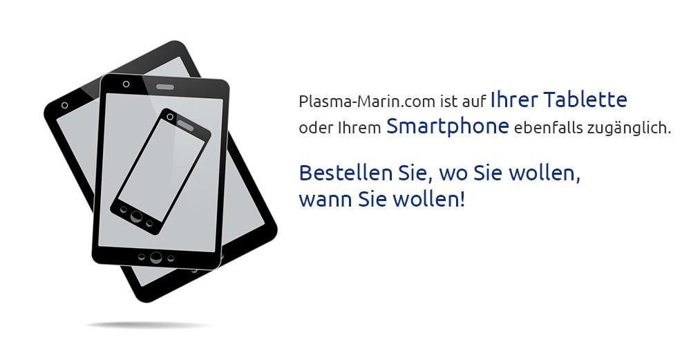 Plasma-Marin.com ist auf Ihrer Tablette oder Ihrem Smartphone ebenfalls zugänglich.